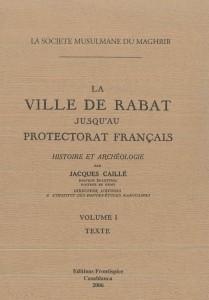Ville de Rabat jusquau protectorat (La)-Caillé