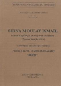Sidna Moulay Ismael, Prince magnifique-Maitrot de la Motte